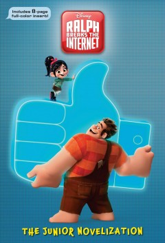Ralph breaks the Internet : the junior novelization / adapted by Suzanne Francis.