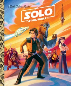 Solo : a Star Wars story / adapted by Barbara Winthrop ; illustrated by Pilot Studio.