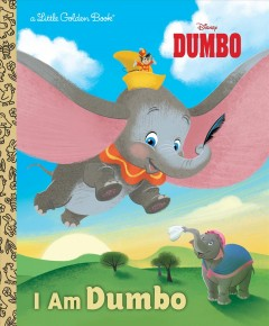 Dumbo : I am Dumbo / by Apple Jordan ; illustrated by Alan Batson.