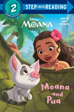 Moana and Pua / adapted by Melissa Lagonegro ; illustrated by Disney Storybook Art Team.
