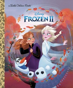 Frozen II / adapted by Nancy Cote ; illustrated by Olga Mosqueda ; designed by Tony Fejeran.