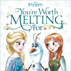 You're Worth Melting for
