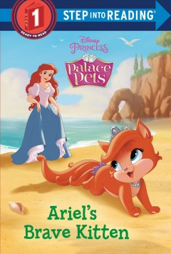 Ariel's Brave Kitten : Disney Princess: Palace Pets