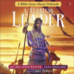 A fearless leader : a Bible story about Deborah