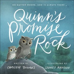 Quinn's promise rock / No Matter Where, God Is Always There