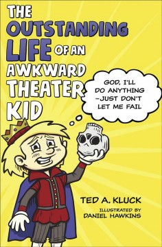 The outstanding life of an awkward theater kid / God, Iѫll Do Anything - Just Donѫt Let Me Fail