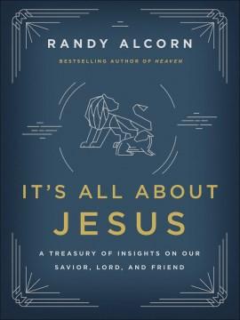 It's all about Jesus / Randy Alcorn.
