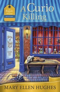 A curio killing / Mary Ellen Hughes.