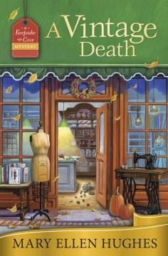 A vintage death : a Keepsake Cove mystery / Mary Ellen Hughes.