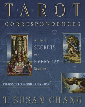 Tarot Correspondences : Ancient Secrets for Everyday Readers