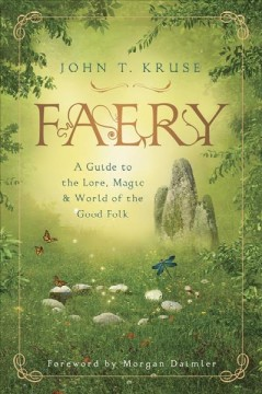Faery : A Guide to the Lore, Magic & World of the Good Folk
