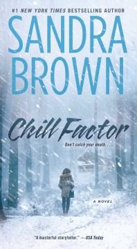 Chill factor / Sandra Brown.