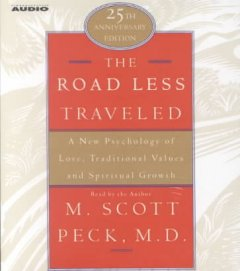The road less traveled : a new psychology of love, traditional values and spiritual growth / M. Scott Peck.