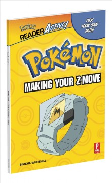 Pokemon Readeractive : Making Your Z-move
