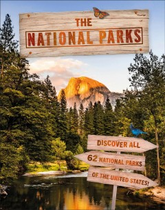 The national parks : discover all 62 parks of the United States / written by Stefanie Payne ; [illustrators, Abby Cook, Erin Brown c/o Collaborate Agency].