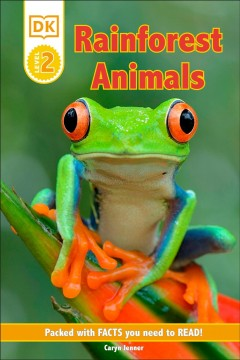 Rainforest Animals : Packed With Facts You Need to Read!