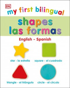 My first bilingual shapes = Las formas : English-Spanish / written by Violet Peto.