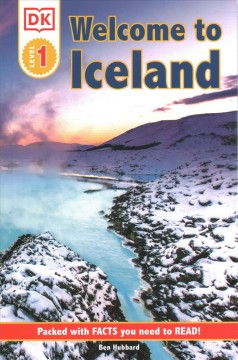 Welcome to Iceland : Packed With Facts You Need to Read!