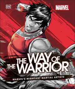 Marvel the Way of the Warrior : Marvel's Mightiest Martial Artists