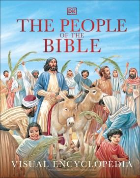 The People of the Bible Visual Encyclopedia : Visual Encyclopedia