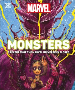 Marvel Monsters : Creatures of the Marvel Universe Explored