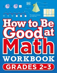 How to Be Good at Math Workbook Grades 2-3