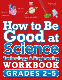 How to Be Good at Science, Technology and Engineering Workbook, Grades 2-5