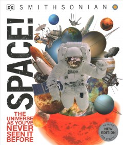 Knowledge Encyclopedia Space! : The Universe As You've Never Seen It Before
