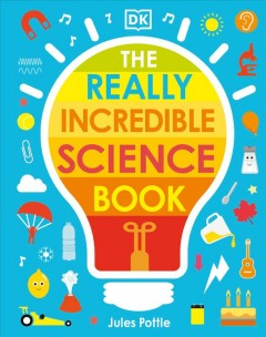 The Really Incredible Science Book