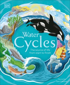 Water Cycles : The Source of Life from Start to Finish