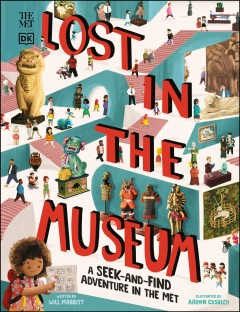 Lost in the Museum : A Seek-and-find Adventure in the Met