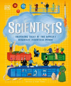 Scientists : Inspiring Tales of the World's Brightest Scientific Minds
