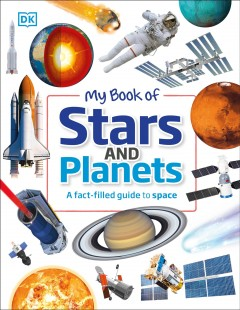 My Book of Stars and Planets : A Fact-filled Guide to Space