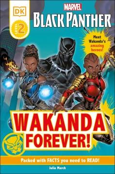 Wakanda forever! / written by Julia March.