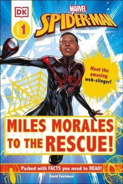 Marvel Spider-man - Miles Morales to the Rescue! : Meet the Amazing Web-slinger!