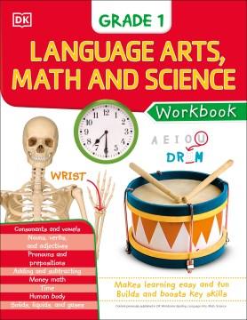 Language arts, math and science. Grade 1 / authors, Linda Ruggieri (spelling, math) ; Anne Flounders (language arts) ; Hugh Westrup (science)