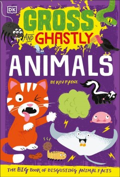 Animals : The Big Book of Disgusting Animal Facts