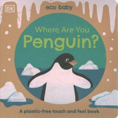 Eco Baby Where Are You Penguin? : A Plastic-free Touch and Feel Book