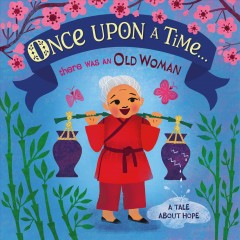 Once upon a Time... There Was an Old Woman : A Tale About Hope