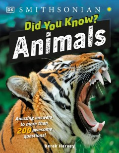Did You Know? Animals : Amazing Answers to More Than 200 Awesome Questions!