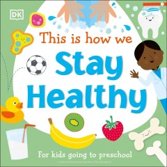This Is How We Keep Healthy : For Kids Going to Preschool