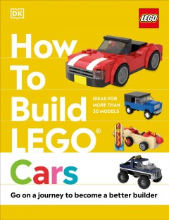 How to Build Lego Cars : Go on a Journey to Become a Better Builder