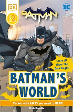 Batman's World : Learn All About the Dark Knight