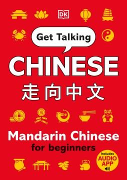 Get Talking Chinese : Mandarin Chinese for Beginners