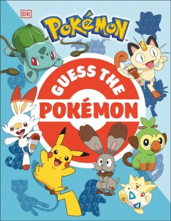 Guess the Pokemon : Find Out How Well You Know More Than 100 Pokemon!