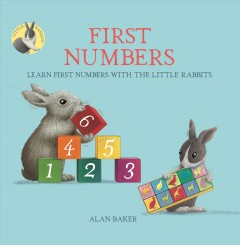 Little Rabbits' First Numbers : Learn First Numbers With the Little Rabbits