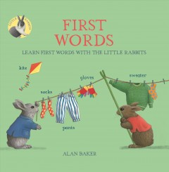 Little Rabbits' First Words : Learn First Words With the Little Rabbits