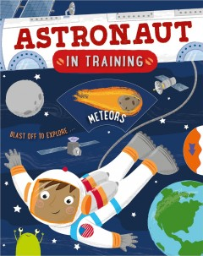 Astronaut in training / author: Catherine Ard; illustrator: Sarah Lawrence.