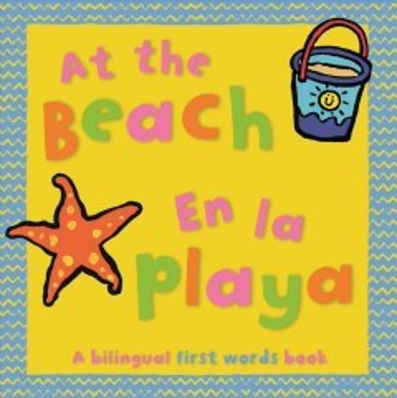 At the beach = En la playa  / illustrated by Mandy Stanley ; Spanish translation, John Midgley, Taylor Wray
