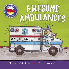 Awesome ambulances / Tony Mitton and [illustrated by] Ant Parker.